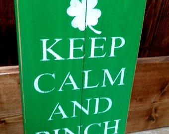 Keep Calm and Pinch on. pallet saint patricks day sign. four leaf clover