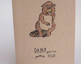 Greeting Card - Dam! you're getting old