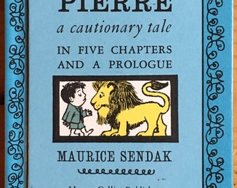 Pierre, A Cautionary Tale, In Five Chapter and a Prologue, Maurice Sendak, 1990