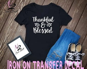 Thankful & blessed  Iron on Transfer/Iron on Decal/T-Shirt/Iron ons/ Diy Shirt/ Diy T-shirt