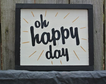 Oh Happy Day - Hand Painted Wood Sign