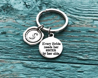 Every bride, needs her, sister by her side, Wedding Keepsake, Sister of the bride, Gift, Silver Keychain, Silver Keyring, Silver Jewelry