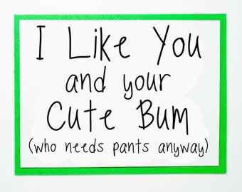 Valentine's Day Card for Guys. Cute Card for Him. Love You Birthday Card. Cute Bum Card.
