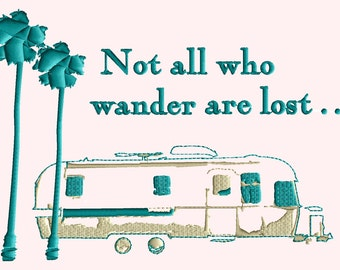 """Airstream Camper Trailer Embroidery Design """"Not all who wander are lost"""" EMBROIDERY DESIGN FILE - Instant download - Dst Hus Jef Pes formats"""