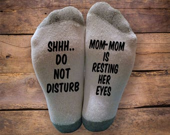 Shhh..Do Not Disturb- Mom-Mom is Resting Her Eyes- Printed SOCKS - Mothers Day - Birthday- Gift - Sleeping - Napping