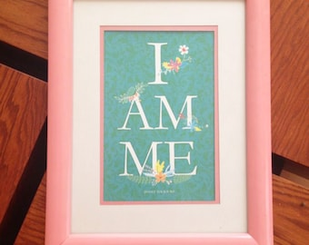 Meaningful personal poster. I AM ME. A simple yet powerful reminder of the greatness in you.