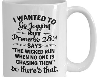 I wanted to go jogging but proverbs 281 says mug funny humorous christian quotes coffee mugs best christmas gifts for friends men women c...