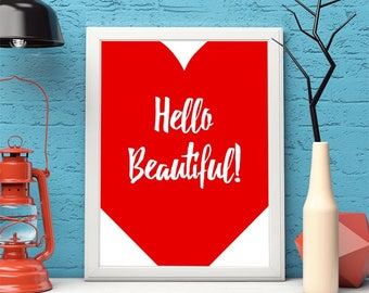 printable,download,love,hello beautiful,lettering,typography,inspiration,motivation,wall art,home decor,wall decor,quote