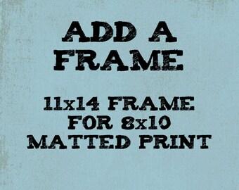 Add an 11x14 Frame with mat