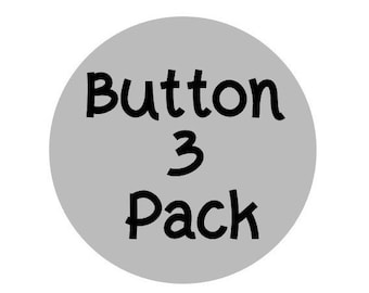 3 pack 2.25 inch Pinback Button Set