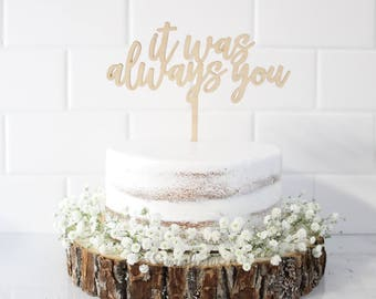 Wedding Cake Toppers, It Was Always You Cake Topper, Custom Cake Toppers, Personalized Cake Toppers, Mr and Mrs Cake Toppers, Custom Wedding