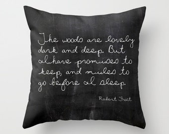 Robert Frost Quote Pillow, Inspirational Quote, Rustic Decor, Cabin Pillow, Woodland Pillow Cover, Black Cushion, Mens Gift, Gift for Her
