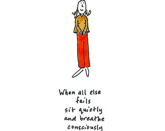 When All Else Fails Sit Quietly and Breathe Consciously Card