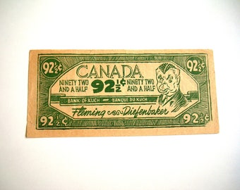 Diefenbaker Dollar 1962 Diefendollar 92 1/2 cents Vintage Political Campaign Prop Bank of Kuch Fleming Conservatives Canadian Canada Elect
