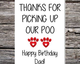 card from the dog, funny dog card, dad birthday card, funny handmade card from the dogs - happy birthday dad - thanks for picking up our poo