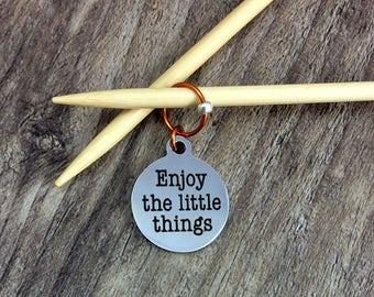 Stitch Marker, Knit Progress Marker, Progress Marker, Enjoy the Little Things, Removable Stitch Marker, Zipper Pull, WIP Marker