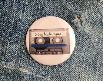 bring back tapes, cassette tape button, cassette pin  1.5 inch pin back button, 37 mm pinback button