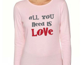 All You Need Is Love - Valentine's Day - Long Sleeve Pink or White Adult Size Thermal