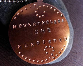 Nevertheless She Persisted Necklace, Feminist Necklace, Elizabeth Warren Mitch McConnell Anti Trump, Political Jewelry 2017, Women Rule