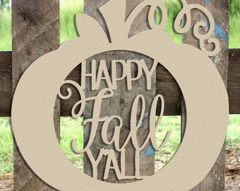 Pumpkin Happy Fall Y'all, Fall Decor, Door Hanger, Unfinished MDF