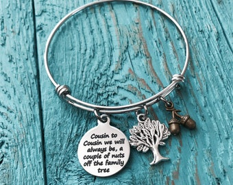 Cousin to Cousin, we will always be, a couple of nuts ,off the Family Tree, Silver Bracelet, Cousin Bracelet, Cousin Jewelry, Charm,Gift