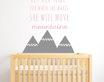 Let Her Sleep for when she wakes she will move mountains Wall Decal Saying - Baby Girl Nursery Decor Wall Art - Nursery Wall Decal