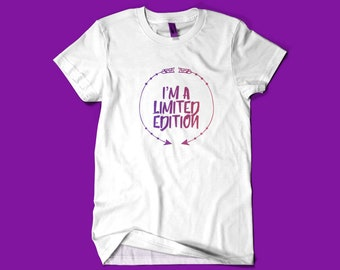 Im A Limited Edition T-Shirt