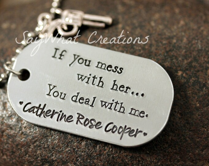 "Dog Tag Necklace ""If you mess with her...you deal with me."" Custom Hand Stamped Dog Tag Necklace with Gun Charm"