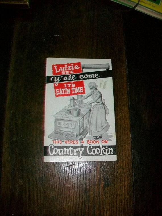 Vintage Cookbook Luizie Sez Y'all Come It's Eatin Time Country Cooking