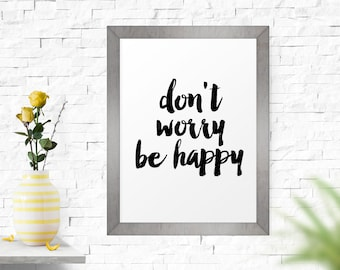 Inspirational Print Don't Worry Be Happy, Motivational Art, Typographic Print, Wall Art, Home Decor, Inspirational Print, Printable Wall Art