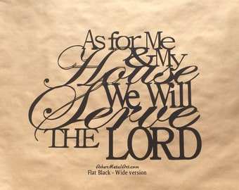 """24"""" As For Me & My House We Will Serve The LORD, from Joshua 24:15; Metal Wall Hanging"""