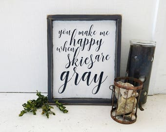 GRAY SKIES // you are my SUNSHINE wood sign // farmhouse decor // rustic wood sign // happy when skies // wooden sign