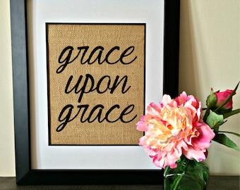 Grace upon grace burlap print. Christian art. Grace art. Burlap art.