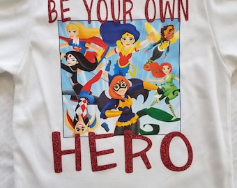 Customized Be Your Own Hero Shirt
