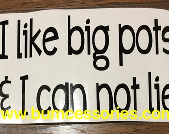 Instant Pot Decal I like big pots and I can not lie IP Crockpot Slow Cooker