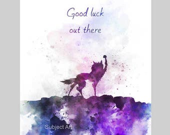 Fantastic Mr Fox inspired Quote ART PRINT illustration, Good Luck Out There, Wolf, Wall Art, Home Decor