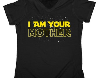 I Am Your Mother - Mothers Day Women's V-Neck Shirt