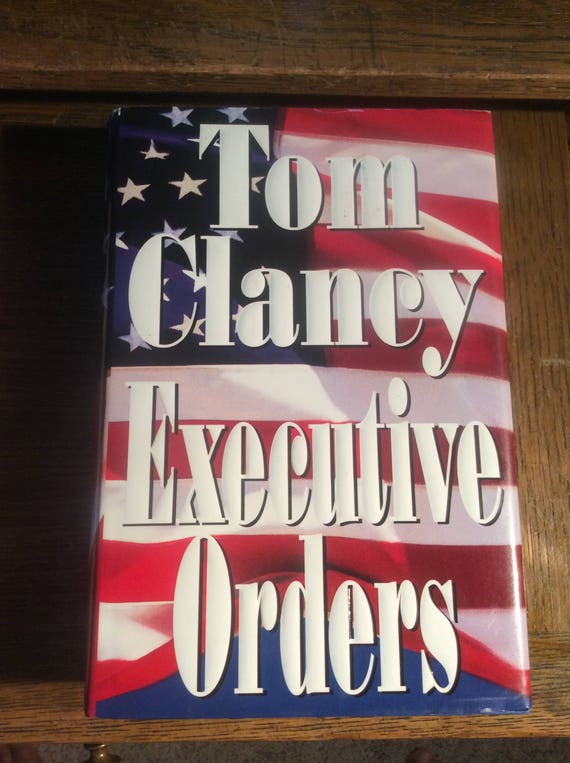 Tom Clancy's Executive Orders copyright 1996, first, limited edition, vintage book from Tom Clancy, Nothings New Here