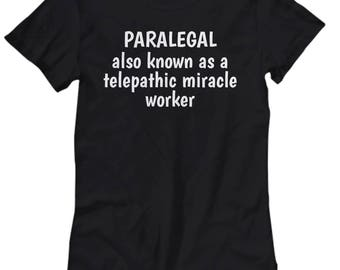 Funny Paralegal Shirt - Paralegals Gift Idea - Telepathic Miracle Worker - Law Firm Present - Women's Tee