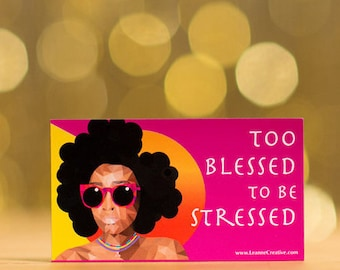 Too Blessed to be Stressed gift magnet