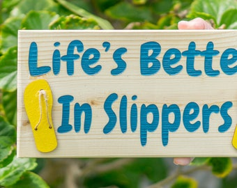 Life's Better In Slippers - Free Shipping. Made in Hawaii