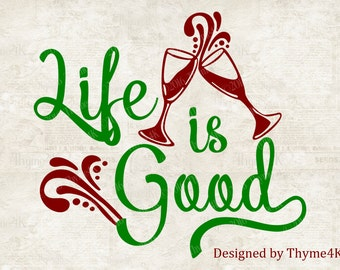 "SVG Digital Design ""Life is Good"" Instant Download- Includes svg, png, jpeg, dxf, & eps formats."