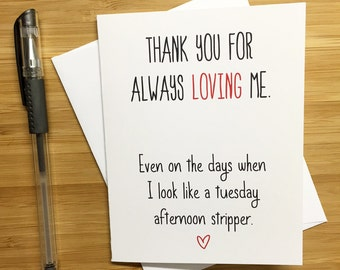 """Funny Love Card, Love Card, I Love You, Funny Greeting Card, Love Greeting Card, Romantic Card, - """"Thank You for Always Loving Me"""""""
