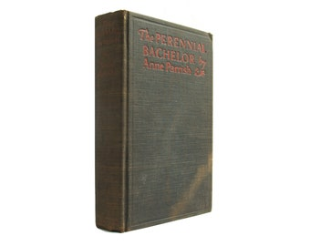 The Perennial Bachelor - vintage 1925 novel signed by author Anne Parrish - Free US Shipping