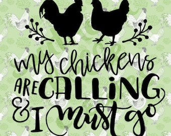 My Chickens are Calling and I Must Go Vinyl Decal