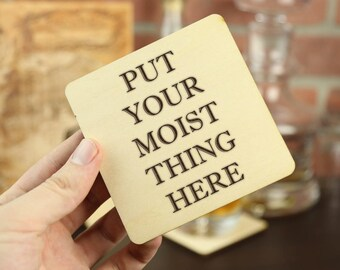 Put Your Moist Thing Here - Natural Wood Coasters