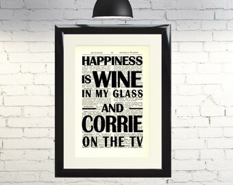 Dictionary Art Print Happiness is Wine in my Glass and Corrie on the TV Framed Vintage  Picture Handmade Original Artwork