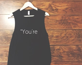 "Black ""*You're"" muscle tank"