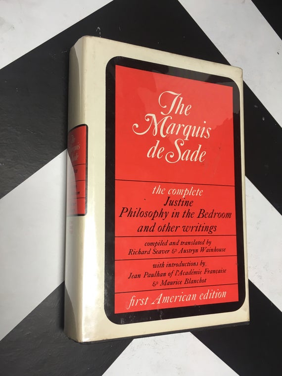 Justine, Philosophy in the Bedroom, and Other Writings by The Marquis de Sade (1965) hardcover book