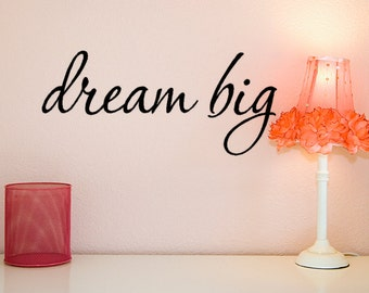 Dream Big Wall Decal, Dream Big Vinyl decal, Dream Big Decal, Classroom Decor, Bathroom Vinyl Decals, Inspirational Gifts for Girls Bedroom